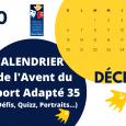 Calendrier de l'avent 2020 : Pour ce mois de décembre, le Sport Adapté vous propose un calendrier de l'avent un peu original. Pas de chocolats au programme, mais des petites […]